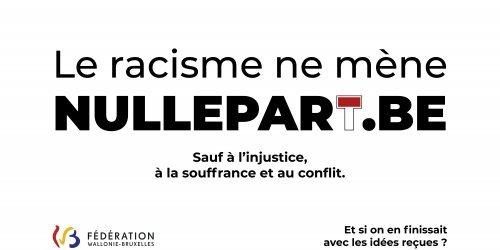 Le racisme ne mène nulle part - Campagne de sensibilisation de la FWB